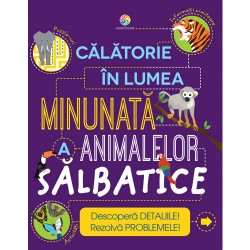 Calatorie in lumea minunata a animalelor salbatice