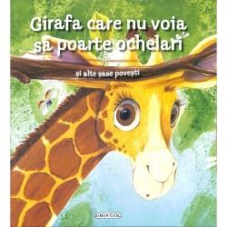 Girafa care nu voia sa poarte ochelari si alte sase povesti